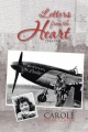 Letters from the Heart: 1943-1946 by Carole Webb Slater