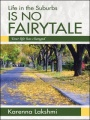 Life in the Suburbs Is No Fairytale by Karenna Lakshmi