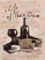 A Life of Their Own by Paulina Sánchez & Isabel Forga