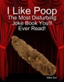 I Like Poop by Mike Sov