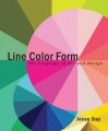 Line Color Form: The Language of Art and Design by Jesse Day