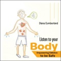 Listen to your Body: Empowering Children to be Safe by Diana Cumberland
