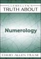 Llewellyn's Truth About Numerology by David Allen Hulse