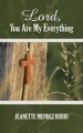 Lord, You Are My Everything by Jeanette Mendez Rubio