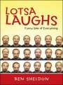 Lotsa Laughs: Funny Side of Everything by Ben Sheldon