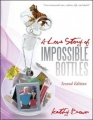 A Love Story of Impossible Bottles by Kathy Brown