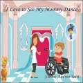 I Love to See My Mommy Dance by Joanne-Andrea Taitt