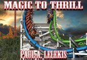 Magic To Thrill by Paul A. Lelekis