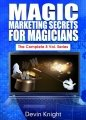 Magic Marketing Secrets for Magicians: all 8 volumes