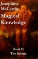 Magical Knowledge Book II - The Initiate by Josephine McCarthy
