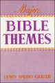 Major Bible Themes: Present Forty-Nine Vital Doctrines of the Scriptures, Abbreviated and Simplified for Popular Use, Including by Lewis Sperry Chafer