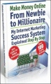 Make Money Online - From Newbie To Millionaire by Chrstine Clayfield