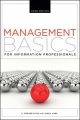 Management Basics for Information Professionals: Third Edition by G. Edward Evans & Camila Alire