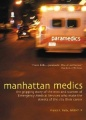 Manhattan Medics: The Gripping Story of the Men and Women of Emergency Medical Services Who Make the Streets of the City Their C by Francis J. Nremt-P Rella & Nremt-P Rella