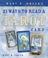 Mary K. Greer's 21 Ways to Read a Tarot Card by Mary K. Greer