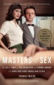 Masters of Sex: The Life and Times of William Masters and Virginia Johnson, the Couple Who Taught America How to Love by Thomas Maier