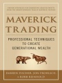 Maverick Trading: PROVEN STRATEGIES FOR GENERATING GREATER PROFITS FROM THE AWARD-WINNING TEAM AT MAVERICK TRADING by Darren Fischer & Jon Frohlich