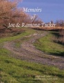 Memoirs of Joe and Ramona Tucker by Joseph Russell Tucker & Ramona Fleta (Napier) Tucker