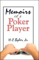 Memoirs of a Poker Player by H. C. Byler