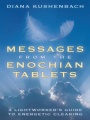 Messages from the Enochian Tablets: A Lightworker's Guide to Energetic Clearing by Diana Kushenbach