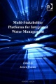 MultiStakeholder Platforms for Integrated Water Management Ashgate Gower Studies in Environmental Policy and Practice by Jeroen Warner