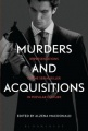Murders and Acquisitions: Representations of the Serial Killer in Popular Culture by Alzena MacDonald