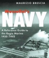 Mussolini's Navy: A Reference Guide to the Regia Marina 1930-1945 by Maurizio Brescia