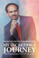 My Incredible Journey: Autobiography Of My Life by Dianand Denny Bhagwandin