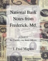 National Bank Notes from Frederick, Md. by J. Fred Maples