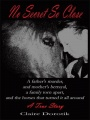 No Secret So Close: A True Story of a Father's Murder, a Mother's Betrayal, a Family Torn Apart, and the Horses that Turned It A by Claire Dorotik