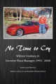 No Time To Cry by Wilmer Cooksey Jr.