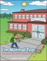 I'm Normal Too: Josh and his Voice Output Device by Sumiko Hamilton