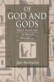 Of God and Gods: Egypt, Israel, and the Rise of Monotheism by Jan Assmann