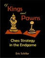 Of Kings and Pawns: Chess Strategy in the Endgame by Eric Schiller