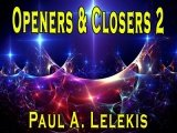 Openers and Closers 2 by Paul A. Lelekis