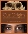 Our Origins: Discovering Physical Anthropology by Clark Spencer Larsen