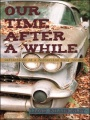 Our Time after a While: Reflections of a Borderline Baby Boomer by Lloyd Billingsley