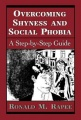 Overcoming Shyness and Social Phobia: A Step-by-Step Guide by Ronald M. Rapee