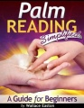 Palm Reading Simplified - A Guide for Beginners