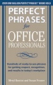 Perfect Phrases for Office Professionals: Hundreds of ready-to-use phrases for getting respect, recognition, and results in toda by Meryl Runion & Susan Fenner