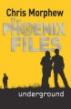 Phoenix Files, Book 4, Underground by Chris Morphew