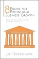8 Pillars for Exponential Business Growth: A Practical Guide to Building Your Bookkeeping Business by Jeff Borschowa