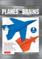 Planes for Brains: 28 Innovative Origami Airplane Designs [Downloadable Material Included] by Michael G. LaFosse & Richard L. Alexander