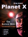 Planet X and The Kolbrin Bible Connection: Why The Kolbrin Bible is the Rosetta Stone of Planet X by Greg Jenner