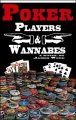 Poker: Players and Wannabes by James Wood