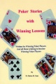 Poker Stories with Winning Lessons by Dr. Barton M. Gratt