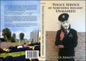 Police Service of Northern Ireland Unmasked by Armstrong Patrick