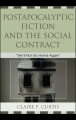 Postapocalyptic Fiction and the Social Contract: We'll Not Go Home Again by Claire P. Curtis