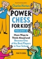 Power Chess for Kids Volume 2: More Ways to Think Ahead and Become One of the Best Players in Your School by Charles Hertan