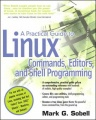 A Practical Guide to Linux� Commands, Editors, and Shell Programming
